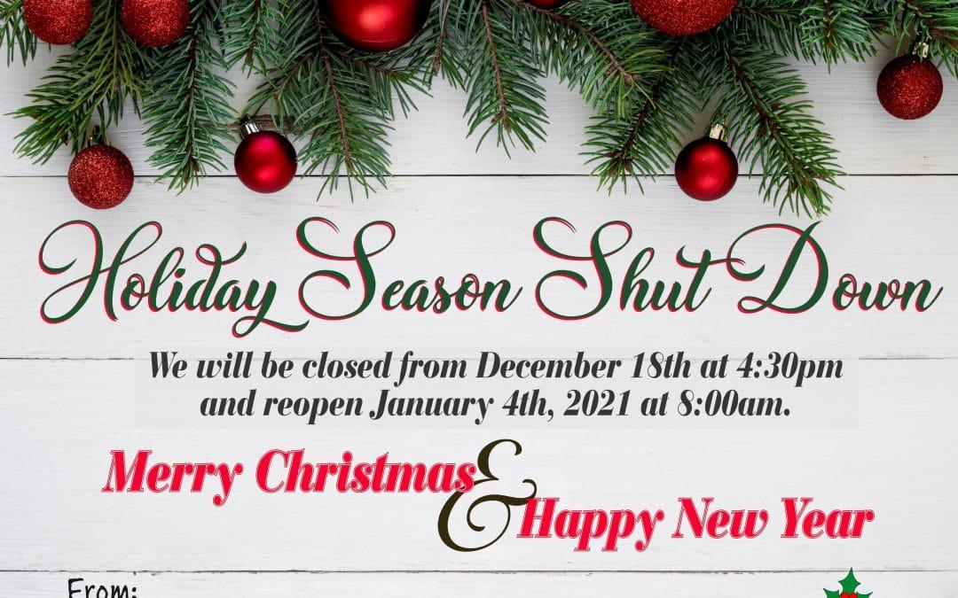 Holiday Season Shut Down